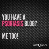 You Have A Psoriasis Blog? Me Too!