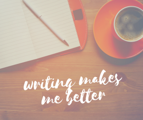 writing makes me better